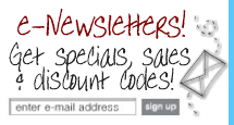 e-Newsletter Sign-up! Sign-up for our e-Newsletter to be the first to know about specials, sales, discounts, news and more! Click here to sign-up!